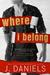 Where I Belong (Alabama Summer, #1) by J. Daniels