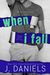 When I Fall (Alabama Summer, #3) by J. Daniels