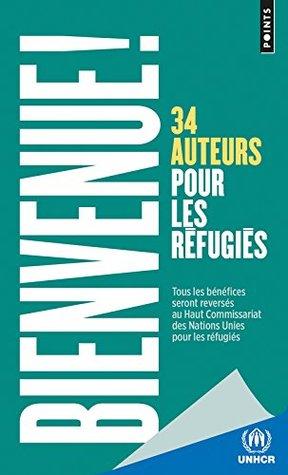 Bienvenue ! 34 auteurs pour les réfugiés