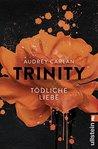Tödliche Liebe by Audrey Carlan