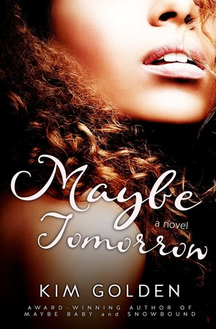 Maybe Tomorrow: A Maybe... Novel
