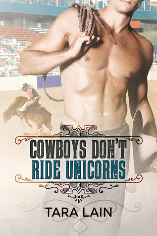 Release Day Review: Cowboys Don't Ride Unicorns (Cowboys Don't #2) by Tara Lain