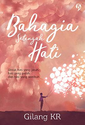 Bahagia Setengah Hati by Gilang KR