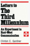 Letters to the Third Millennium: An Experiment In East West Communication