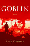 Goblin by Ever Dundas