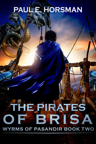 The Pirates of Brisa by Paul E. Horsman