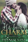 His Lucky Charm by Frankie Love