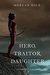 Hero, Traitor, Daughter by Morgan Rice