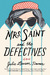 Mrs. Saint and the Defectives by Julie Lawson Timmer