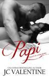 Papi by J.C. Valentine