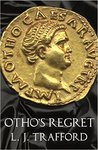 Otho's Regret (The Four Emperors #3)