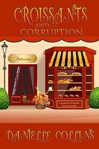 Croissants and Corruption (Margot Durand #1)