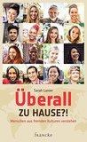 Überall zu Hause?!: Menschen aus fremden Kulturen verstehen
