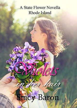 Violets in Her Hair (A State Flower novella Book 26)