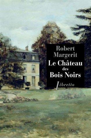 Le Château des Bois Noirs de Robert Margerit 34375676