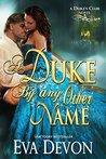 A Duke By Any Other Name (Duke's Club #7)