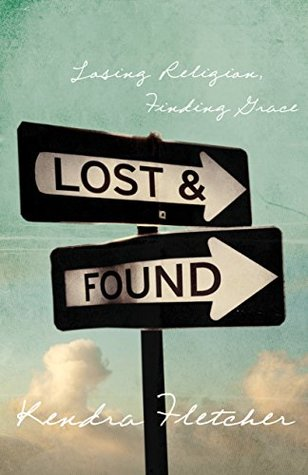 Lost and Found: Losing Religion, Finding Grace