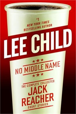 Book Review: No Middle Name by Lee Child