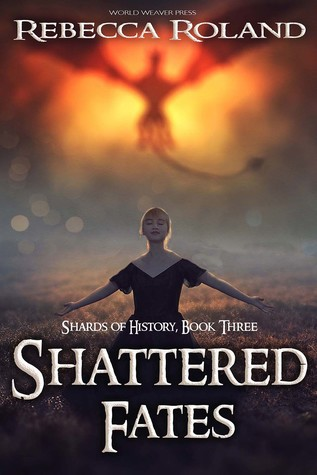 Shattered Fates by Rebecca Roland