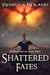 Shattered Fates (Shards of ...