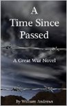 A Time Since Passed: A Great War Novel