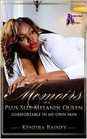Memoirs of a Plus Size Melanin Queen: Comfortable In My Own Skin