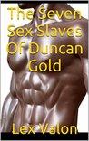 The Seven Sex Slaves Of Duncan Gold