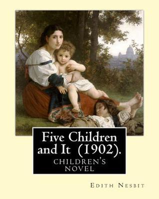 Five Children and It (1902). by: Edith Nesbit, Illustrated By: H. R. Millar: Children's Book