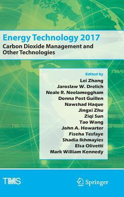 Energy Technology 2017: Carbon Dioxide Management and Other Technologies