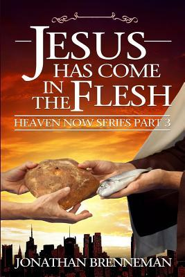 Jesus Has Come in the Flesh