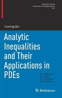 Analytic Inequalities and Their Applications in Pdes