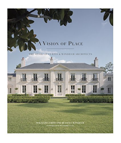 A Vision of Place: The Work of Curtis & Windham Architects (Sara and John Lindsey Series in the Arts and Humanities)