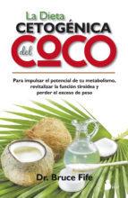 La Dieta Cetogenica del Coco por Bruce Fife