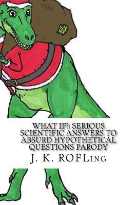 What If?: Serious Scientific Answers to Absurd Hypothetical Questions Parody