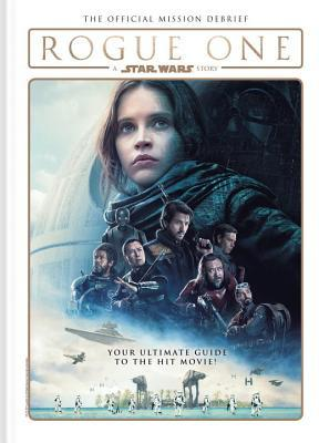 Rogue One: A Star Wars Story - The Official Mission Debrief por Titan