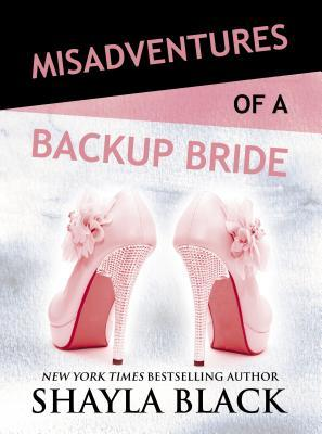 Misadventures of a Backup Bride (Misadventures, #2)