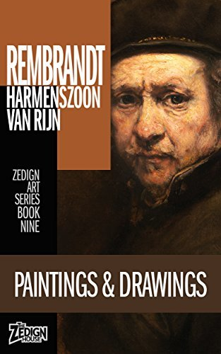 Rembrandt van Rijn - Paintings & Drawings (Zedign Art Series Book 9)