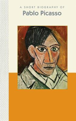 Pablo Picasso: A Short Biography
