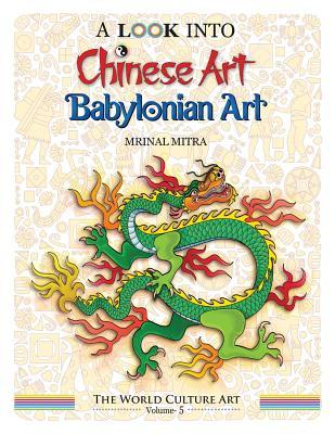 A Look Into Chinese Art, Babylonian Art by MR Mrinal Mitra
