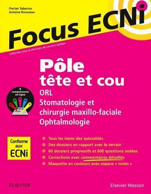 P�le T�te Et Cou: Orl/Stomatologie Et Chirurgie Maxillo-Faciale/Ophtalmologie: Apprendre Et Raisonner Pour Les Ecni