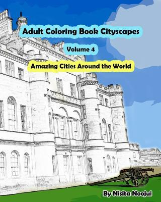 Adult Coloring Book Cityscapes Volume 4: Amazing Cities Around the World