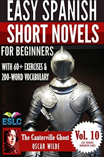 The Canterville Ghost: Easy Spanish Short Novels for Beginners With 60+ Exercises & 200-Word Vocabulary (Learn Spanish) (ESLC Reading Workbooks Series nº 10)
