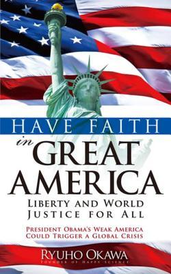 Have Faith in Great America: Liberty and World Justice for All