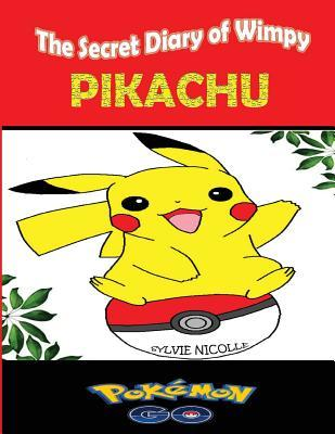 Pokemon Go: The Secret Diary of a Wimpy Pikachu: (Comic Book)