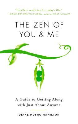 The Zen of You and Me: A Guide to Getting Along with Just about Anyone