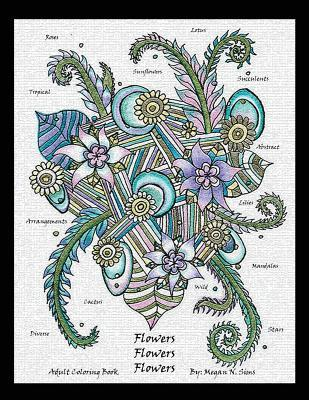 Flowers Flowers Flowers: Adult Coloring Book