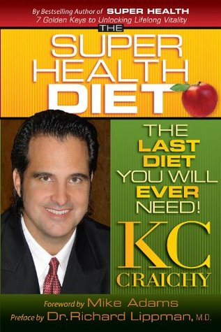 The super health diet the last diet you will ever need by kc 11360234 malvernweather Image collections