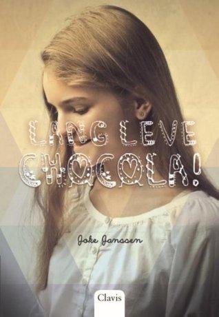Lang leve chocola! by Joke Janssen