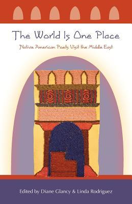 The World Is One Place: Native American Poets Visit the Middle East