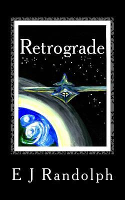 Retrograde by E.J. Randolph